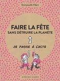 Emmanuelle Vibert et  Le Cil vert - Faire la fête sans détruire la planète.