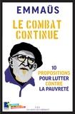 Emmaus - Le combat continue - 10 propositions pour lutter contre la pauvreté.