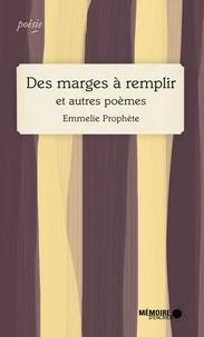 Emmelie Prophète - Des marges à remplir et autres poèmes.