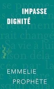 Emmelie Prophète et  Mémoire d'encrier - Impasse dignité.