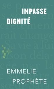 Emmelie Prophète - Impasse dignité.
