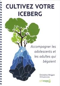 Cultivez votre iceberg - Accompagnier les adolescents et les adultes qui bégaient.pdf