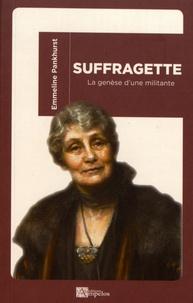 Emmeline Pankhurst - Suffragette - La genèse d'une militante.