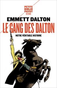 Emmet Dalton - Le gang des Dalton - Notre véritable histoire.