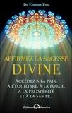 Emmet Fox - Affirmez la sagesse divine - Ta volonté soit faite.