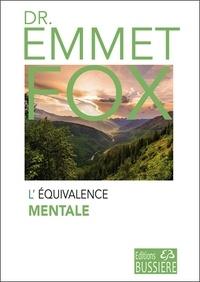Emmet Fox - L'équivalence mentale.