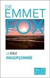 Emmet Fox - La Bible insoupçonnée.