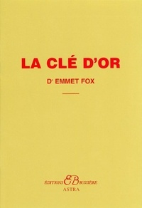 """Emmet Fox - La clé d'or - Extrait du livre """"Le Pouvoir par la Pensée Constructive""""."""