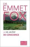 Emmet Fox - La vie... un état de conscience.