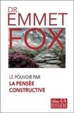 Emmet Fox - Le Pouvoir par La Pensée constructive.