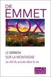 Emmet Fox - Le Sermon sur la Montagne - Les clefs du succès dans la vie.