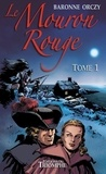 Emmuska Orczy - Le Mouron Rouge Tome 1 : .