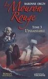 Emmuska Orczy - Le Mouron Rouge Tome 3 : L'insaisissable.