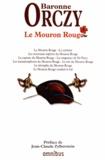 Emmuska Orczy - Le Mouron Rouge - Le Mouron Rouge ; Le serment ; Les nouveaux exploits du Mouron Rouge ; La capture du Mouron Rouge ; La vengeance de Sir Percy ; Les métamorphoses du Mouron Rouge ; Le rire du Mouron Rouge ; Le triomphe du Mouron Rouge ; Le Mouron Rouge conduit le bal.