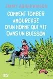 Emmy Abrahamson - Comment tomber amoureuse d'un homme qui vit dans un buisson.