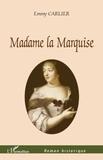 Emmy Carlier - Madame la Marquise.