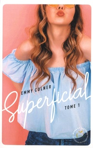 Emmy Colner - Superficial Tome 1 : .