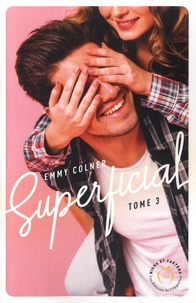 Emmy Colner - Superficial Tome 3 : .