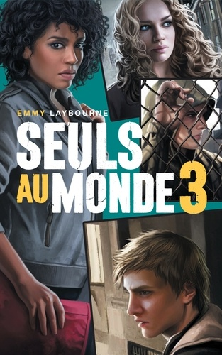 Seuls au monde - Tome 3. Camp d'Isolement