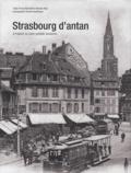Emmy Martzloff et Myriam Niss - Strasbourg d'antan - A travers la carte postale ancienne.
