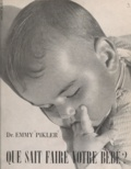Emmy Pikler - Que sait faire votre bébé ?.