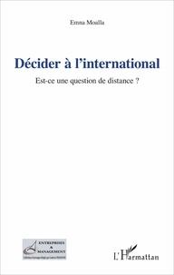 Emna Moalla - Décider à l'international - Est-ce une question de distance ?.
