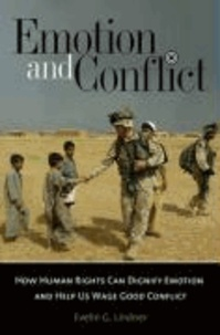 Emotion and Conflict: How Human Rights Can Dignify Emotion and Help Us Wage Good Conflict.
