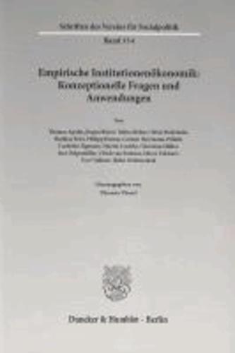 Empirische Institutionenökonomik: Konzeptionelle Fragen und Anwendungen.
