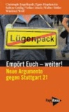 Empört Euch - weiter! - Neue Argumente gegen Stuttgart 21. An einen Ministerpräsidenten und eine Kanzlerin.