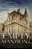 Empty Mansions - The Mysterious Life of Huguette Clark and the Spending of a Great American Fortune.