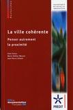 Emre Korsu et Marie-Hélène Massot - La ville cohérente - Penser autrement la proximité.