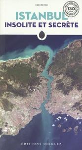 Emre Oktem - Istanbul insolite et secrète.