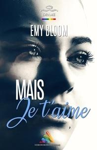 Emy Bloom - Mais je t'aime… - Roman lesbien.