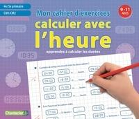Deedr.fr Calculer avec l'heure - Mon cahier d'exercices 9-11 ans Image