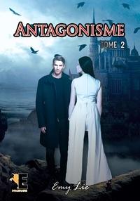 Emy Lie - Antogonisme - Tome 2.