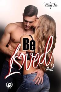Emy Lie - Be loved - Tome 2 - Jusqu'à ce que tout me revienne.