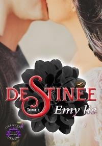 Emy Lie - Destinée Tome 1 : La découverte.
