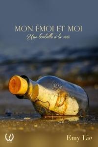 Emy Lie - Mon émoi et moi - Une bouteille à la mer.
