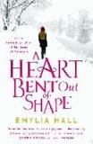 Emylia Hall - A Heart Bent Out of Shape.