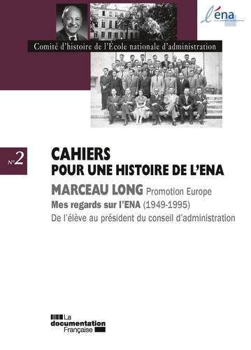 ENA - Marceau Long - Mes regards sur l'ENA, 1949-1995. De l'élève au président du conseil d'administration.