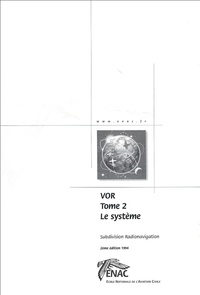 ENAC - VOR - Tome 2, Le système.