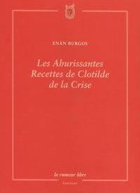 Enan Burgos - Les ahurissantes recettes de Clotilde de la Crise.