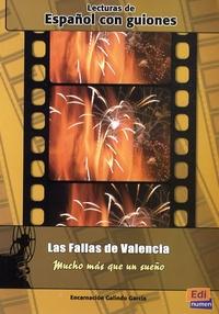 Encarnacion Galindo Garcia - Las Fallas de Valencia - Mucho mas que un sueño.