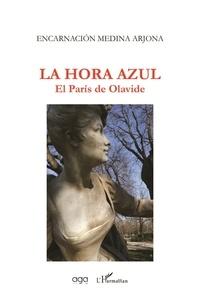 Téléchargement gratuit d'ebooks mobipocket La hora azul  - El París de Olavide (Litterature Francaise)