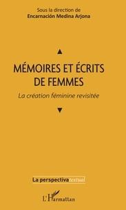 Encarnacion Medina Arjona - Mémoires et écrits de femmes - La création féminine revisitée.