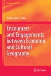 Barney Warf - Encounters and Engagements between Economic and Cultural Geography.