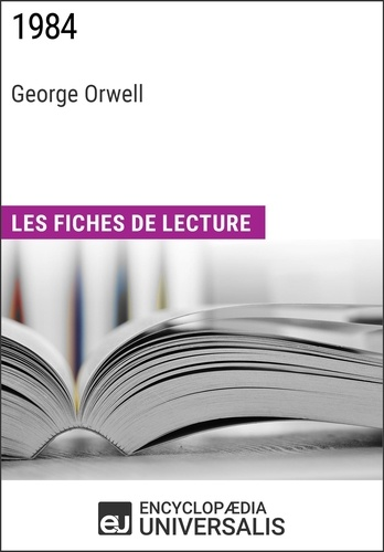 Encyclopaedia Universalis - 1984 de George Orwell - Les Fiches de lecture d'Universalis.