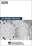 Encyclopaedia Universalis - ADN - Les Grands Articles d'Universalis.