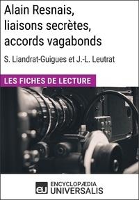 Encyclopaedia Universalis - Alain Resnais, liaisons secrètes, accords vagabonds de Suzanne Liandrat-Guigues et Jean-Louis Leutrat - Les Fiches de Lecture d'Universalis.