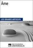 Encyclopaedia Universalis - Âme - Les Grands Articles d'Universalis.